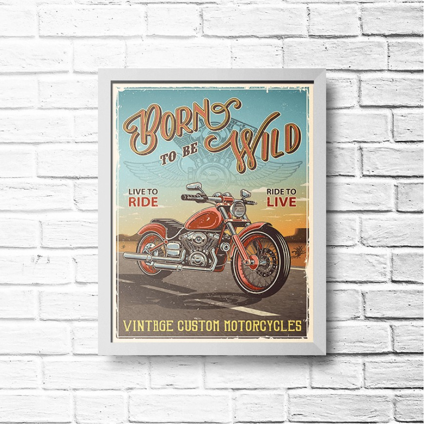 PLACA BORN TO BE WILD 30cm x 40cm COM MOLDURA BRANCA