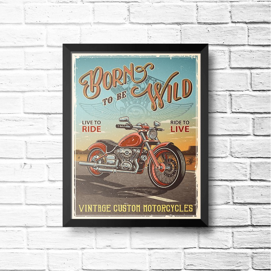 PLACA BORN TO BE WILD 30cm x 40cm COM MOLDURA PRETA